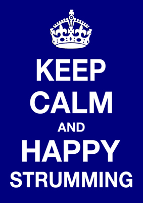 Keep Calm and Happy Strumming